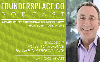 How to Evolve in the Marketplace with Dick Hyatt