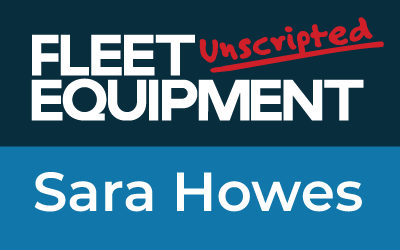 Fleet Equipment Unscripted featuring Sara Howes