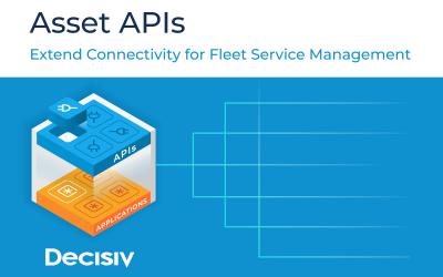 Decisiv Asset APIs Extend Connectivity For Fleet Service Management